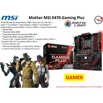 Mother Msi X470 Gaming Plus Am4 Ddr4 64gb Hdmi/dvi-d Gamer