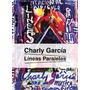Líneas Paralelas - Charly García- Libro Nuevo