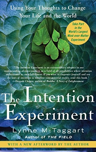 Book : The Intention Experiment: Using Your Thoughts To C...