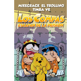 Los Compas Escapan De La Prisión - Timba Vk / Mikecrack