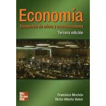Elementos Micro,macroeconomia,mochon Y Beker,3era Edi-libros