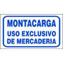 Cartel Montacarga - Uso Exclusivo De Mercaderia - 22x28