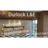Colocacion Y Venta De Durlock!! Ezequiel,durlock Oficial!!