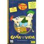 Guía Para La Vida Phineas Y Ferb - Disney Xd Vertice