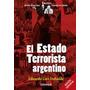 El Estado Terrorista Argentino. Eduardo Luis Duhalde