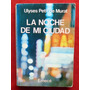 Ulyses Petit De Murat: La Noche De Mi Ciudad.