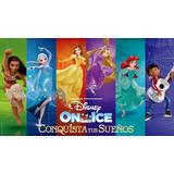 Primer Fila 1 Disney On Ice Conquista Tus Sueños Luna Park