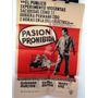 Afiche Original De Cine - Pasion Prohibida