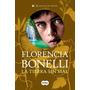 La Tierra Sin Mal Libro 3 Final Perdon Florencia Bonelli