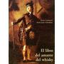 El Libro Del Amante Del Whisky - Casamayor Pierre - Olañeta