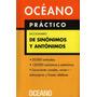 Diccionario Oceano Practico De Sinonimos Y Antonimos