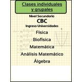 Profesor Particular Fisica Biofisica Matematica Algebra Cbc