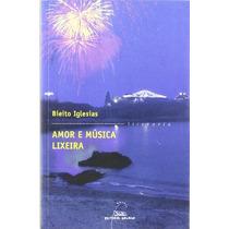 Amor E Musica Lixeira. (literaria Nº 204); Blei Envío Gratis