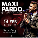 Maxi Pardo. Show - Entradas Generales. Teatro Sony