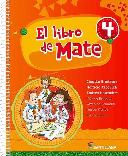 El Libro De Mate 4 - Broitman - Santillana