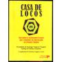 Casa De Locos Narradores Latinoamericanos Q Estudian En Usa