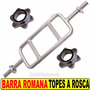 Barra Romana Topes A Rosca Diam 30 Mm Ideal Triceps Crossfit