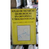 Atlas De Tecnicas Quirurgicas En Ortopedia Y Traumatologia C
