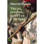 Digital - Vacas, Cerdos, Guerras Y Brujas - Marvin Harris