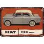 Carteles Antiguos Chapa Gruesa 60x40cm Fiat 1100 Au-645