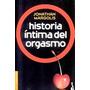 Historia Intima Del Orgasmo
