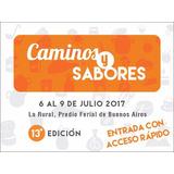 Entrada General Caminos Y Sabores - Del 6 Al 9 De Julio 2017