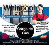 Service Heladeras Carga Gas Tecnico Whirpol Reparacion Aire
