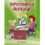 Libro Informática Activa 2 - 2a Ed.