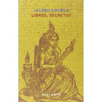 Jacobo Siruela Libros Secretos Editorial Atalanta