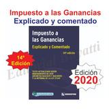 Impuesto A Las Ganancias - 14º Ed. 2020 Explicados Y Coment