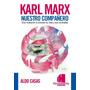 Karl Marx, Nuestro Compañero, Aldo Casas, Novedad 2017