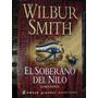 El Soberanio Del Nilo Wilbur Smith Formato Grande