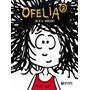 Ofelia 3 - Julieta Arroquy - Ed. De La Flor