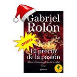 El Precio De La Pasion Gabriel  Rolon