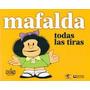 Mafalda Todas Las Tiras - Quino - Ediciones De La Flor