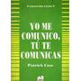 Yo Me Comunico, Tú Te Comunicas - Patrick Case