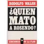 ¿quien Mato A Rosendo? Rodolfo Walsh - Nuevo