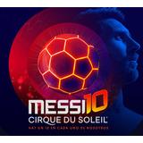 Messi 10 By Cirque Du Soleil 2020 Primeras Filas! Anticipada