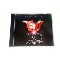 Tru-la-la 30 Años Cd Sellado Promo