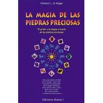 La Magia De Las Piedras Preciosas - De Rojas - Karma.7