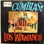 Los Wawanco-cumbias -vinilo-imposible De Encontrar