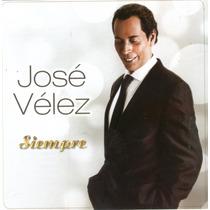 Jose Velez Siempre Cd 2015 Ya Disponible