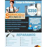 Service Heladeras Carga De Gas Reparacion Aire Split Tecnico