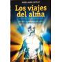 Testimonios Impactantes Sobre La Reencarnación M.l. Castillo