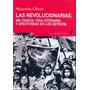 Las Revolucionarias - Militancia, Vida Cotidiana Y Afectivid