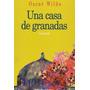 Una Casa De Granadas De Oscar Wilde