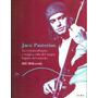 Jaco Pastorius-libro-biografia-extraordinaria Y Tragica Vida