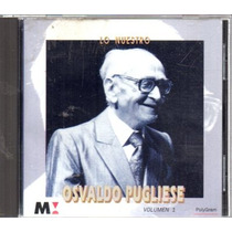 Osvaldo Pugliese Lo Nuestro Volumen 1 - Cd Original