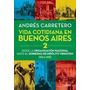 Vida Cotidiana En Buenos Aires 2. 1864-1918. Carretero, A.