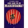 Qué Sabe Usted De Marihuana? - Nahas
